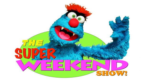 The Super Weekend Show!