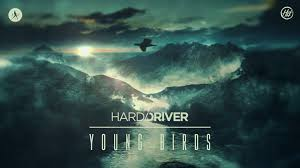 Hard Driver – Young Birds